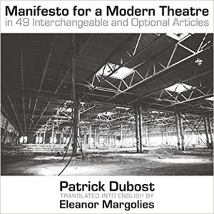 Black and white cover of book Manifesto for a Modern Theatre by Patrick Dubost with photo of abandoned factory